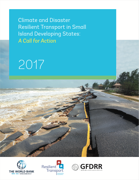 Climate and Disaster Resilient Transport in Small Island Developing States : A Call for Action