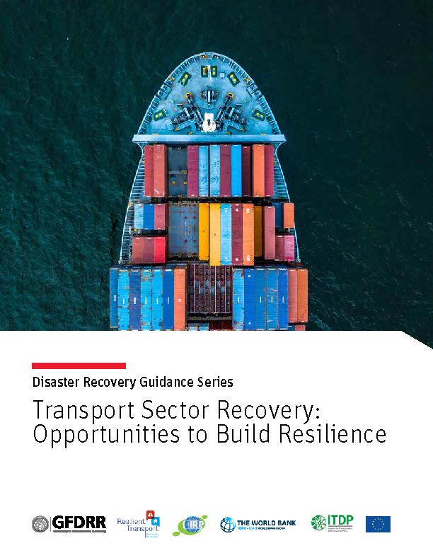 Cover for Transport Sector Recovery: Opportunities to Build Resilience, part of the disaster recovery guidance series