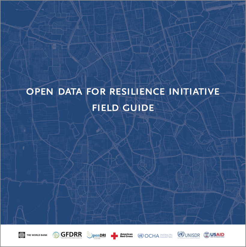 Open Data for Resilience Initiative: Field Guide