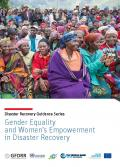 Disaster Recovery Guidance Series: Gender Equality and Women's Empowerment in Disaster Recovery