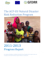 The ACP-EU Natural Disaster Risk Reduction Program 2011-2013 Progress Report